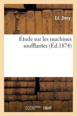 �tude Sur Les Machines Soufflantes - Savoirs Et Traditions (Paperback)