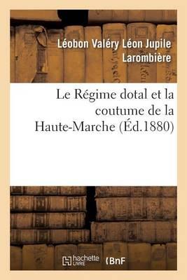 Le R�gime Dotal Et La Coutume de la Haute-Marche - Sciences Sociales (Paperback)