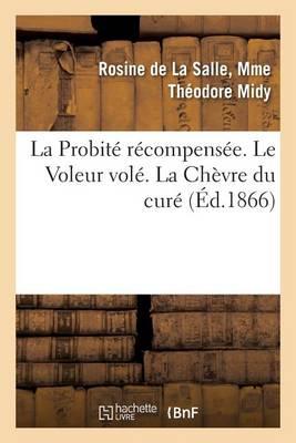 La Probit� R�compens�e. Le Voleur Vol�. La Ch�vre Du Cur� - Litterature (Paperback)
