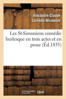 Les St-Simoniens: Com�die Burlesque En Trois Actes Et En Prose - Litterature (Paperback)