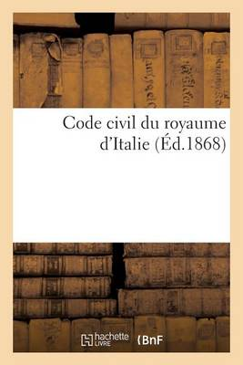 Code Civil Du Royaume d'Italie - Sciences Sociales (Paperback)
