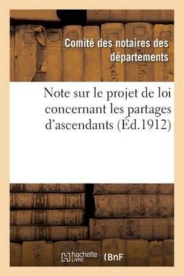 Note Sur Le Projet de Loi Concernant Les Partages d'Ascendants - Sciences Sociales (Paperback)
