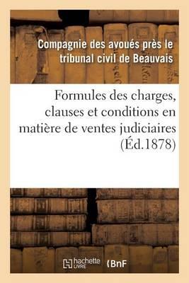 Formules Des Charges, Clauses Et Conditions En Mati�re de Ventes Judiciaires - Sciences Sociales (Paperback)