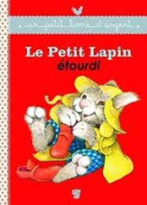 Un petit livre d'argent...: Le petit lapin etourdi