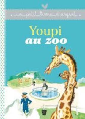 Un petit livre d'argent...: Youpi au zoo