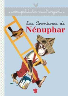 Un petit livre d'argent...: Les aventures de Nenuphar (Paperback)