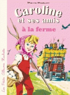 Caroline et ses amis a la ferme (Paperback)