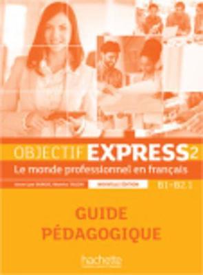 Objectif Express - Nouvelle Edition: Guide Pedagogique 2 (Paperback)