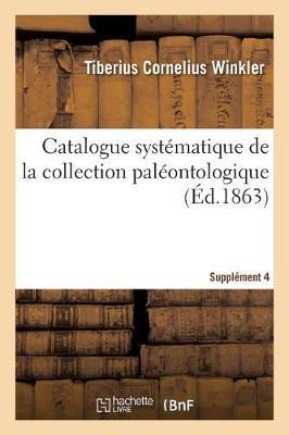 Catalogue Syst matique de la Collection Pal ontologique (Paperback)