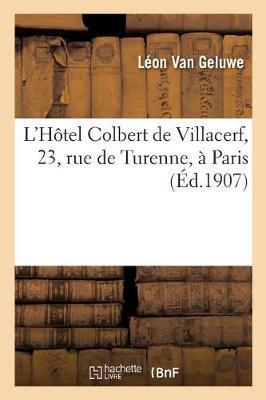 L'H�tel Colbert de Villacerf, 23, Rue de Turenne, � Paris - Arts (Paperback)