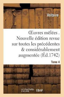 Oeuvres M�l�es . Nouvelle �dition Revue Sur Toutes Les Pr�c�dentes Et Tome 4 - Litterature (Paperback)