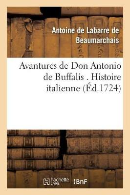 Avantures de Don Antonio de Buffalis . Histoire Italienne - Litterature (Paperback)