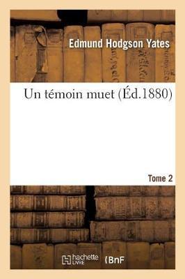 Un Temoin Muet. Tome 2 - Litterature (Paperback)