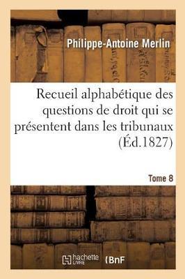 Recueil Alphabetique Des Questions de Droit Qui Se Presentent Le Plus Frequemment Tome 8 - Sciences Sociales (Paperback)