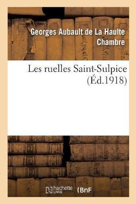 Les Ruelles Saint-Sulpice - Histoire (Paperback)