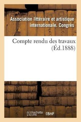 Compte Rendu Des Travaux - Ga(c)Na(c)Ralita(c)S (Paperback)