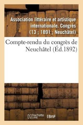 Compte-Rendu Du Congr s de Neuch tel - Ga(c)Na(c)Ralita(c)S (Paperback)