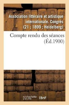 Compte Rendu Des S�ances - Ga(c)Na(c)Ralita(c)S (Paperback)