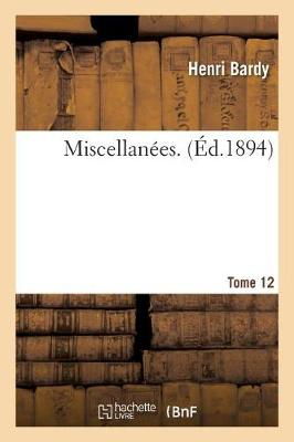 Miscellanees. Tome 12 - Histoire (Paperback)