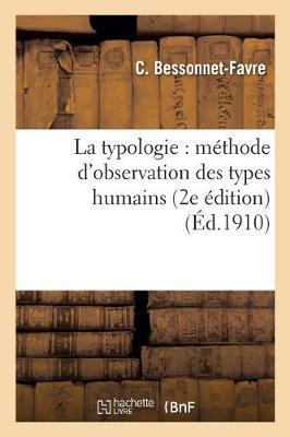 La Typologie: M�thode d'Observation Des Types Humains 2e �dition - Sciences (Paperback)
