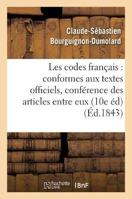 Les Codes Fran�ais: Conformes Aux Textes Officiels, Avec La Conf�rence Des Articles Entre - Sciences Sociales (Paperback)