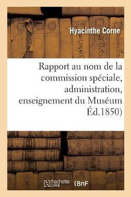 Rapport Au Nom de la Commission Sp�ciale Institu�e Par M. Le Ministre de l'Instruction - Litterature (Paperback)