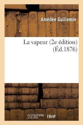 La Vapeur 2e �dition - Sciences (Paperback)