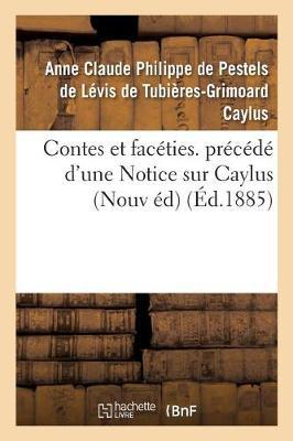 Contes Et Faceties. Precede D'Une Notice Sur Caylus Nouvelle Edition - Litterature (Paperback)