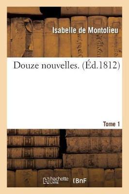 Douze Nouvelles. Tome 1 - Litterature (Paperback)