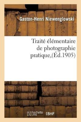 Trait� �l�mentaire de Photographie Pratique - Arts (Paperback)