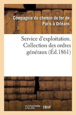 Service d'Exploitation. Collection Des Ordres G�n�raux - Sciences Sociales (Paperback)