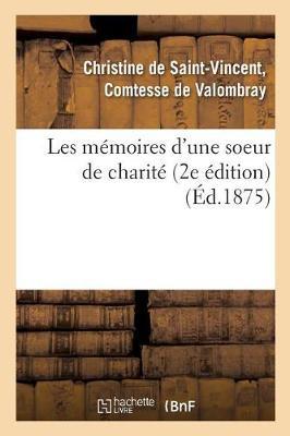 Les M�moires d'Une Soeur de Charit� 2e �dition - Histoire (Paperback)