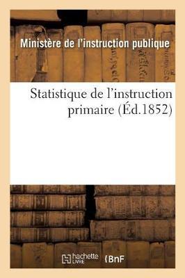 Statistique de l'Instruction Primaire - Sciences Sociales (Paperback)