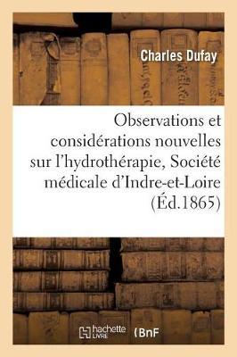 Observations Et Considerations Nouvelles Sur L'Hydrotherapie, Deuxieme Memoire Presente - Savoirs Et Traditions (Paperback)