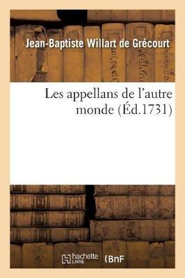 Les Appellans de l'Autre Monde - Litterature (Paperback)