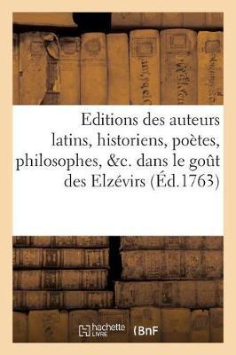 Editions Des Auteurs Latins, Historiens, Poetes, Philosophes, C. Dans Le Gout Des Elzevirs, In-12 - Ga(c)Na(c)Ralita(c)S (Paperback)