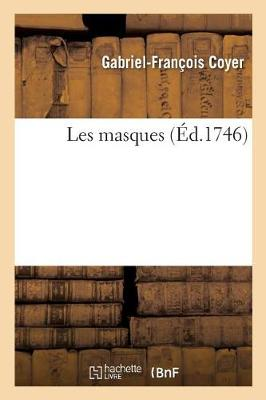 Les Masques - Savoirs Et Traditions (Paperback)