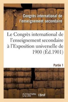 Le Congr�s International de l'Enseignement Secondaire � l'Exposition Universelle de 1900 - Sciences Sociales (Paperback)