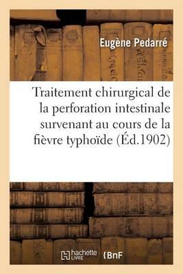 Etude Du Traitement Chirurgical de la Perforation Intestinale Au Cours de la Fi�vre Typho�de - Sciences (Paperback)