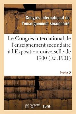 Le Congr�s International de l'Enseignement Secondaire � l'Exposition Universelle de 1901 - Sciences Sociales (Paperback)