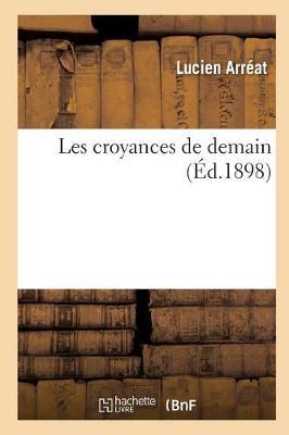 Les Croyances de Demain - Philosophie (Paperback)