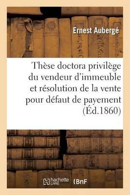 Doctorat Du Privil�ge Du Vendeur d'Immeuble Et de la R�solution de la Vente Pour D�faut de Payement - Sciences Sociales (Paperback)