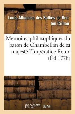 M moires Philosophiques Du Baron de Chambellan de Sa Majest l'Imp ratice Reine T02 - Philosophie (Paperback)