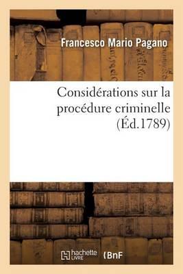 Consid�rations Sur La Proc�dure Criminelle - Sciences Sociales (Paperback)