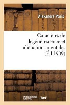 Caract�res de D�g�n�rescence Et Ali�nations Mentales Types - Sciences (Paperback)