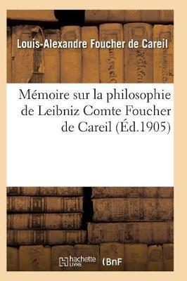 M�moire Sur La Philosophie de Leibniz - Philosophie (Paperback)