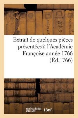 Extrait de Quelques Pi�ces Pr�sent�es � l'Acad�mie Fran�oise - Litterature (Paperback)