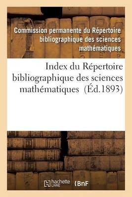 Index Du R�pertoire Bibliographique Des Sciences Math�matiques - Sciences (Paperback)