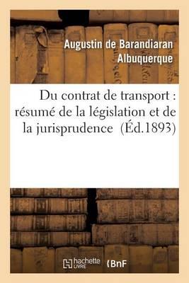 Du Contrat de Transport: R�sum� de la L�gislation Et de la Jurisprudence - Sciences Sociales (Paperback)