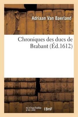 Chroniques Des Ducs de Brabant - Histoire (Paperback)